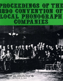 PROCEEDINGS of the 1890 CONVENTION of LOCAL PHONOGRAPH COMPANIES.